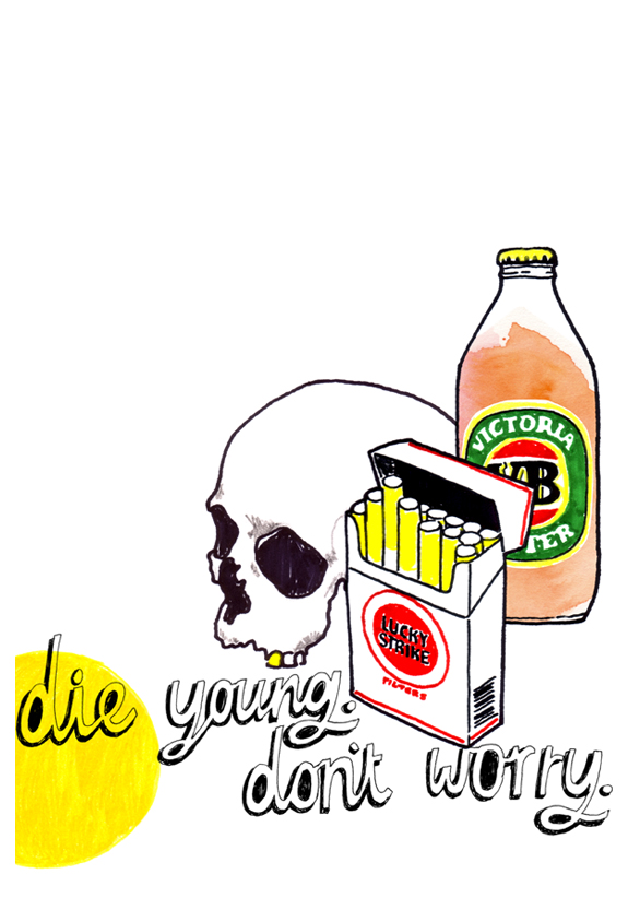 Die Young. Don't Worry